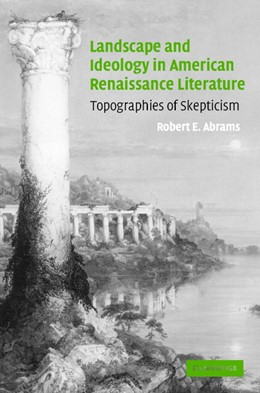 Abbildung von Abrams | Landscape and Ideology in American Renaissance Literature | 2003 | Topographies of Skepticism | 140