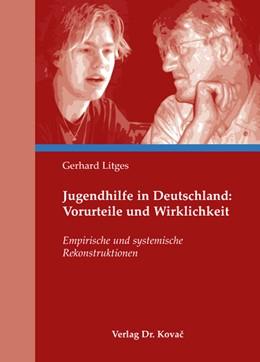 Abbildung von Litges | Jugendhilfe in Deutschland: Vorurteile und Wirklichkeit | 2007 | Empirische und systemische Rek... | 18