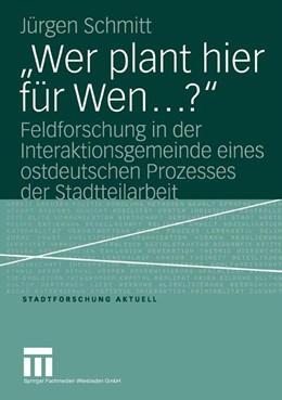 """Abbildung von Schmitt   """"Wer plant hier für Wen…?""""   2004   Feldforschung in der Interakti...   98"""