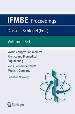 Abbildung von Dössel / Schlegel | World Congress on Medical Physics and Biomedical Engineering September 7 - 12, 2009 Munich, Germany | 2009 | Vol. 25/I Radiation Oncology | 25/1