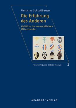 Abbildung von Schloßberger   Die Erfahrung des Anderen   2005   Gefühle im menschlichen Mitein...   2