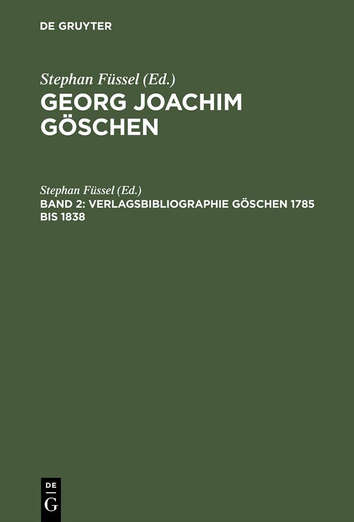 Abbildung von Füssel   Verlagsbibliographie Göschen 1785 bis 1838   Reprint 2015   1998