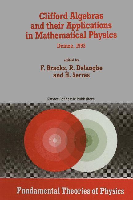 Abbildung von Brackx / Delanghe / Serras | Clifford Algebras and their Applications in Mathematical Physics | 1993