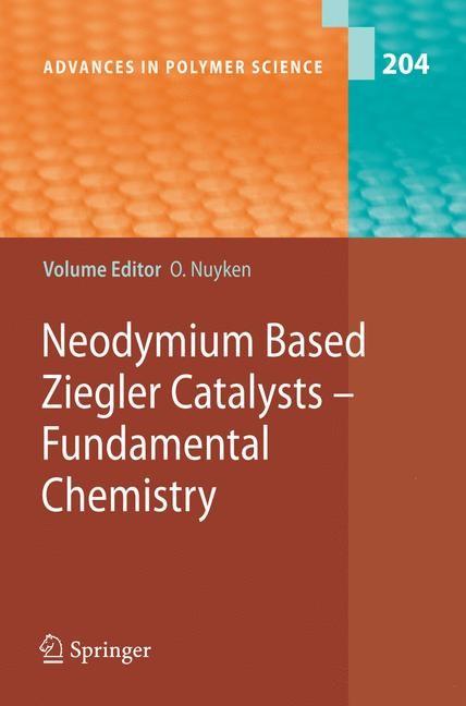 Abbildung von Nuyken | Neodymium Based Ziegler Catalysts - Fundamental Chemistry | 2006