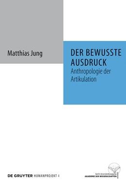 Abbildung von Jung | Der bewusste Ausdruck | 1. Auflage | 2009 | beck-shop.de