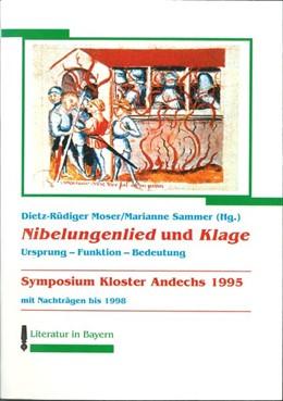Abbildung von Moser / Sammer | Nibelungenlied und Klage, Ursprung - Funktion - Bedeutung | 1998 | Symposium Kloster Andechs 1995...