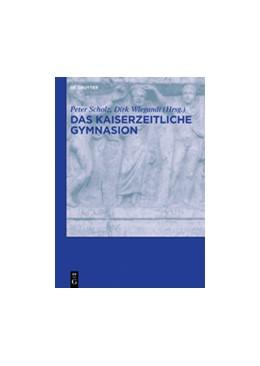 Abbildung von Scholz / Wiegandt | Das kaiserzeitliche Gymnasion | 2015