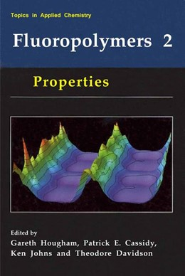 Abbildung von Hougham / Cassidy / Johns / Davidson | Fluoropolymers 2 | 1999 | Properties