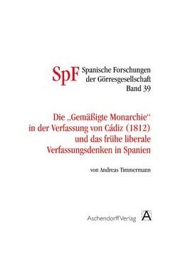 Abbildung von Timmermann | Die gemäßigte Monarchie in der Verfassung von Cadiz und das frühe liberale Verfassungsdenken in Spanien | 2007 | 39