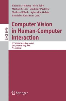 Abbildung von Huang / Sebe / Lew / Pavlovic / Kölsch / Galata / Kisacanin   Computer Vision in Human-Computer Interaction   2006   ECCV 2006 Workshop on HCI, Gra...   3979