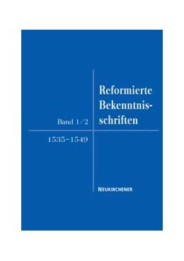Abbildung von Faulenbach / Busch | Reformierte Bekenntnisschriften 1535-1549 | 2006 | 1535-1549 | Band 1/2