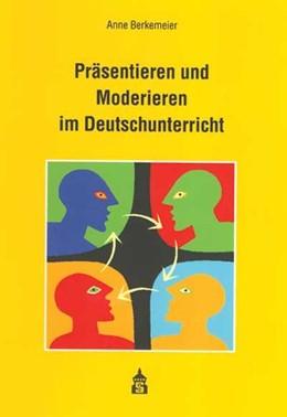 Abbildung von Berkemeier | Präsentieren und Moderieren im Deutschunterricht | 2006