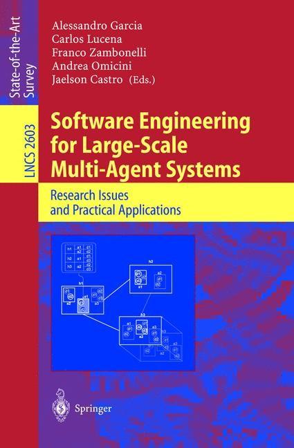 Abbildung von Garcia / Lucena / Zambonelli / Omicini / Castro | Software Engineering for Large-Scale Multi-Agent Systems | 2003