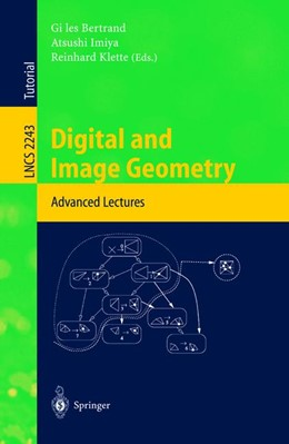 Abbildung von Bertrand / Imiya / Klette | Digital and Image Geometry | 2002 | Advanced Lectures | 2243