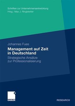 Abbildung von Fues | Management auf Zeit in Deutschland | Mit einem Geleitwort von Prof. Dr. Max J. Ringlstetter | 2010