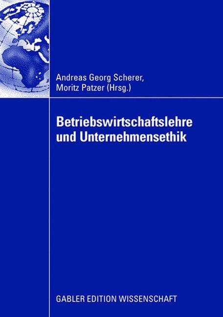 Abbildung von Scherer / Patzer | Betriebswirtschaftslehre und Unternehmensethik | 2008