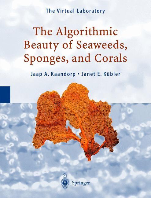 The Algorithmic Beauty of Seaweeds, Sponges and Corals | Kaandorp / Kübler, 2001 | Buch (Cover)