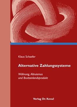 Abbildung von Schaefer | Alternative Zahlungssysteme | 2007 | Währung, Altruismus und Brutto... | 30