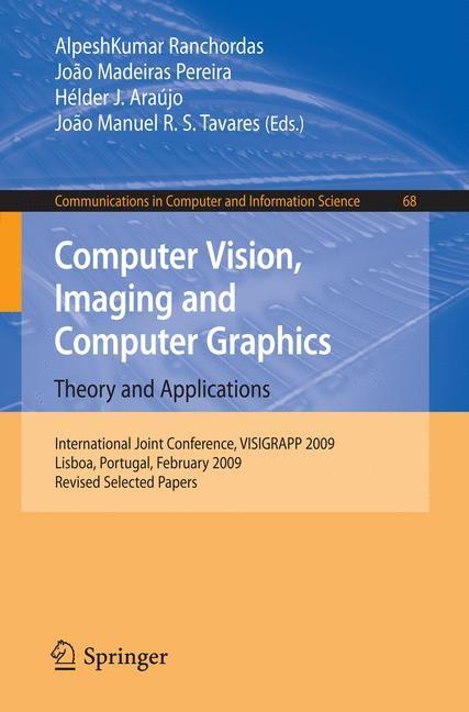 Abbildung von Ranchordas / Madeiras Pereira / Araújo / Tavares | Computer Vision, Imaging and Computer Graphics: Theory and Applications | 1st Edition. | 2010