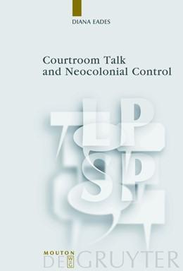 Abbildung von Eades | Courtroom Talk and Neocolonial Control | 2008 | 22