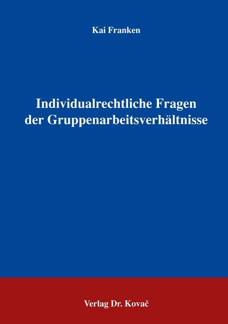 Abbildung von Franken | Individualrechtliche Fragen der Gruppenarbeitsverhältnisse | 2005