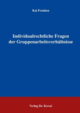 Abbildung von Franken   Individualrechtliche Fragen der Gruppenarbeitsverhältnisse   2005   75