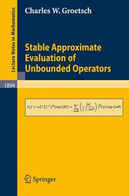 Abbildung von Groetsch | Stable Approximate Evaluation of Unbounded Operators | 2006 | 1894