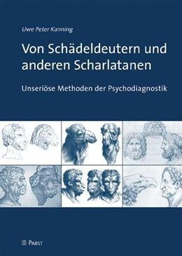 Abbildung von Kanning | Von Schädeldeutern und anderen Scharlatanen | 2009 | Unseriöse Methoden der Psychod...