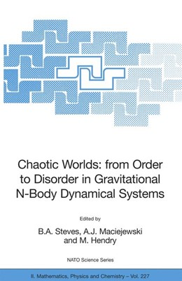 Abbildung von Steves / Maciejewski / Hendry | Chaotic Worlds: from Order to Disorder in Gravitational N-Body Dynamical Systems | 2006 | 227