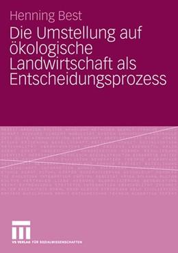 Abbildung von Best | Die Umstellung auf ökologische Landwirtschaft als Entscheidungsprozess | 1. Auflage | 2006 | beck-shop.de