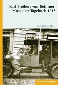 Abbildung von Böhme | Karl Freiherr von Bothmer: Moskauer Tagebuch 1918 | 1. Aufl. 2009 | 2009