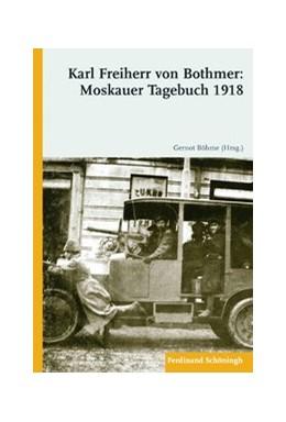 Abbildung von Baumgart / Böhme | Karl Freiherr von Bothmer: Moskauer Tagebuch 1918 | 2009 | 2009