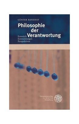 Abbildung von Banzhaf | Philosophie der Verantwortung | 2002 | Entwürfe - Entwicklungen - Per...