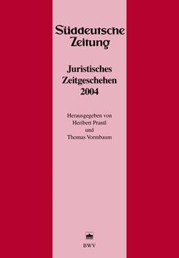 Abbildung von Prantl / Vormbaum | Juristisches Zeitgeschehen 2004 in der Süddeutschen Zeitung | 2005 | 17