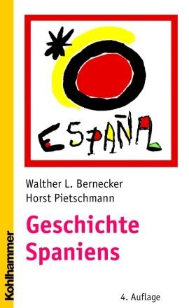 Abbildung von Bernecker / Pietschmann | Geschichte Spaniens | 4., aktualisierte und überarbeitete Auflage | 2005