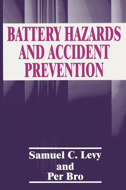 Abbildung von Bro / Levy | Battery Hazards and Accident Prevention | 2006