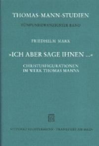 Abbildung von Marx | 'Ich aber sage Ihnen ...'. Christusfigurationen im Werk Thomas Manns | 1. Auflage 2002 | 2002