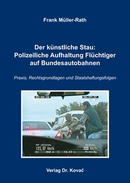 Abbildung von Müller-Rath | Der künstliche Stau: Polizeiliche Aufhaltung Flüchtiger auf Bundesautobahnen | 2009 | Praxis, Rechtsgrundlagen und S... | 33