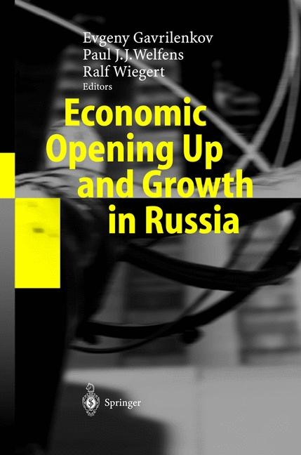 Abbildung von Gavrilenkov / Welfens / Wiegert | Economic Opening Up and Growth in Russia | 2004