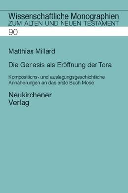 Abbildung von Millard | Die Genesis als Eröffnung der Tora | 2001 | Kompositions- und auslegungsge... | Band 90