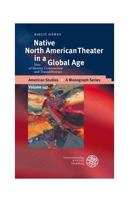 Abbildung von Däwes | Native North American Theater in a Global Age | 2007 | Sites of Identity Construction... | 147