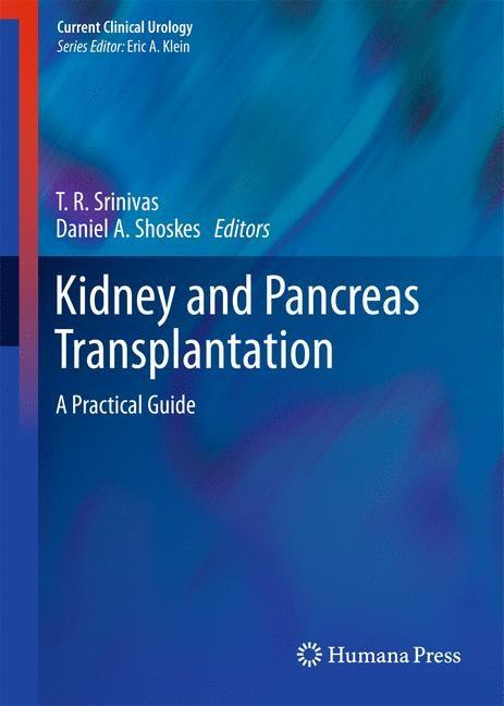 Abbildung von Srinivas / Shoskes | Kidney and Pancreas Transplantation | 1st Edition. | 2010