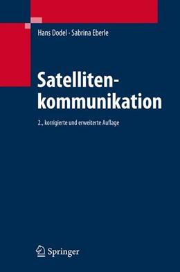 Abbildung von Dodel / Eberle   Satellitenkommunikation   2., korr.u.erw. Aufl.   2007