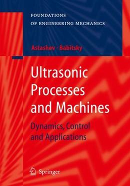 Abbildung von Astashev / Babitsky   Ultrasonic Processes and Machines   2007   Dynamics, Control and Applicat...