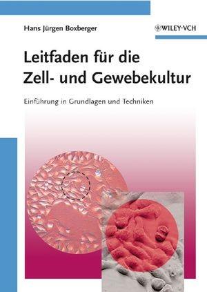 Leitfaden für die Zell- und Gewebekultur | Boxberger, 2006 | Buch (Cover)