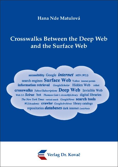 Abbildung von Nde Matulová   Crosswalks Between the Deep Web and the Surface Web   2009