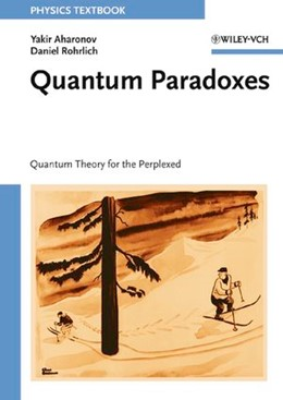 Abbildung von Aharonov / Rohrlich | Quantum Paradoxes | 2005 | Quantum Theory for the Perplex...