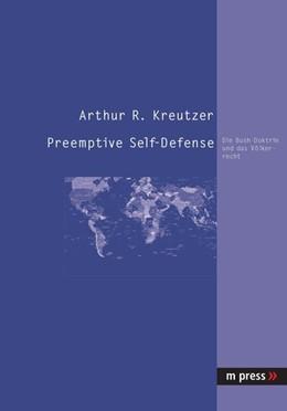 Abbildung von Kreutzer | Preemptive Self-Defense | 2004 | Die Bush-Doktrin und das Völke...