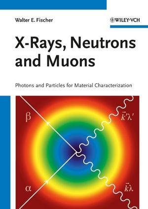 Abbildung von Fischer / Morf | X-Rays, Neutrons and Muons | 2012