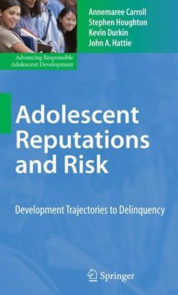 Abbildung von Carroll / Houghton / Durkin | Adolescent Reputations and Risk | 2008 | Developmental Trajectories to ...